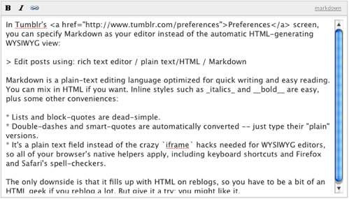 In Tumblr S Preferences Screen You Can Specify Markdown As Your Editor Instead Of The Automatic Html Generating Wysiwyg View